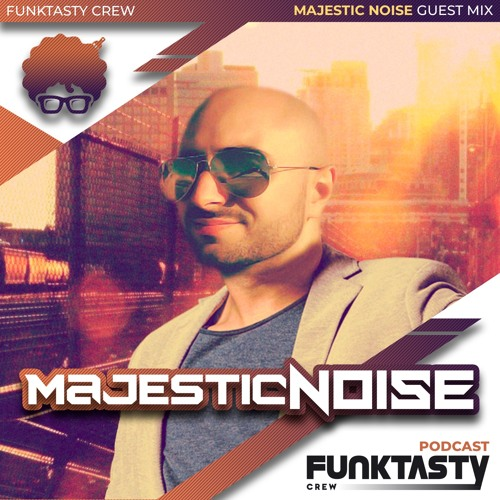 FunkTasty Crew #134 · Majestic Noise - Guest Mix