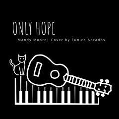 Only Hope by Mandy Moore   Cover by Eunice Adrados