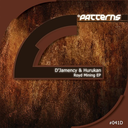 D'JAMENCY & HURUKAN - Royd Mining /// Patterns records 041D - NL/snippet