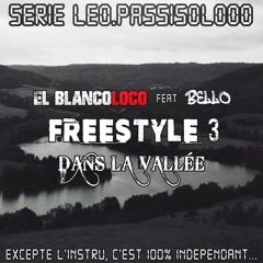 Série Leo.passisolooo : Freestyle 3 - Dans la vallée ( feat Bello )