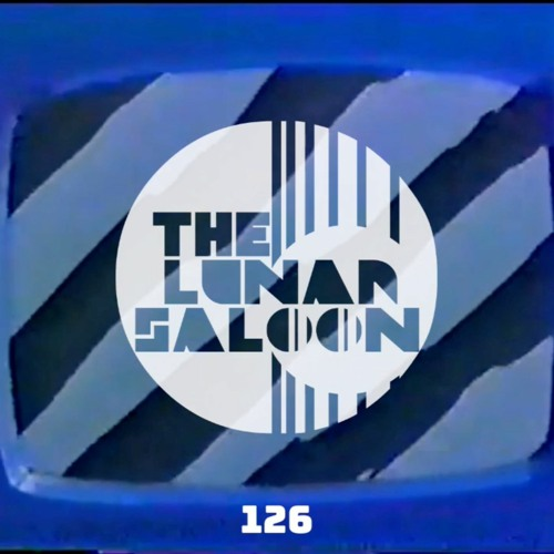 The Lunar Saloon - KLBP - Episode 126