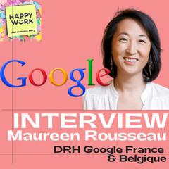 #269 - INTERVIEW : Maureen Rousseau- DRH Google France & Belgique