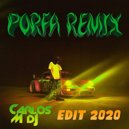 Feid Ft. Justin Quiles, J.Balvin, Maluma, Nicky Jam, Sech - Porfa Remix (Carlos M Dj Edit 2020)