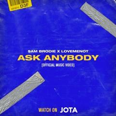 ASK ANYBODY - $am Brodie & LOVEMENOT