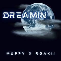 DREAMIN' FT. ROAKII