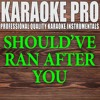 Should've Ran After You (Originally Performed by Cole Swindell) (Instrumental Version)