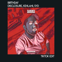 Disclosure, Kehlani, Syd - Birthday (Staches TikTok Edit)[FREE DOWNLOAD]