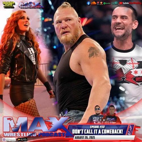#337: CM Punk! Brock Lesnar! Becky Lynch! ¦ Karrion Kross WTF? ¦ Adam Cole gone?