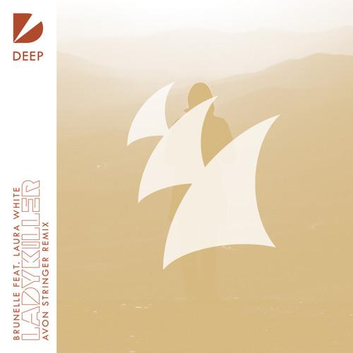 Brunelle feat. Laura White - Ladykiller (Avon Stringer Remix)