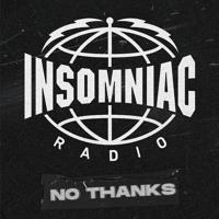 No Thanks - Insomniac Radio Guest Mix (July 22, 2020)