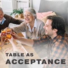 Table as Acceptance