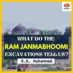 What Do The Ram Janmabhoomi Excavations Tell Us? | K K Muhammed | Ayodhya | ASI | #SangamTalks