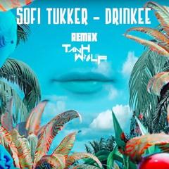 Sofi Tukker - Drinkee ( Tanh Wolf Remix )