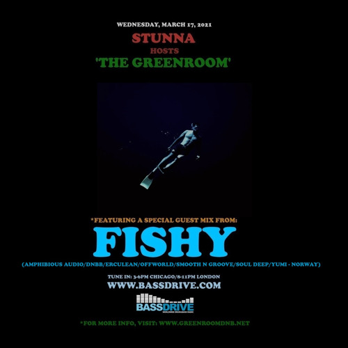 STUNNA - Greenroom DNB Show (Fishy Guest Mix) (17/03/2021)