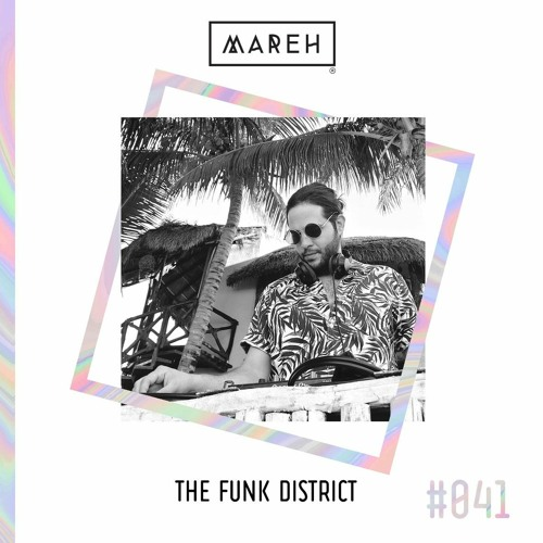 Mareh Mix - Episode #41: The Funk District