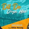 Download Dil De Diya Hai Jaan Tumhe Denge || Unplugged | Ankur Narang | Dj.Noni Sagoo | Lyrics Video Song Mp3