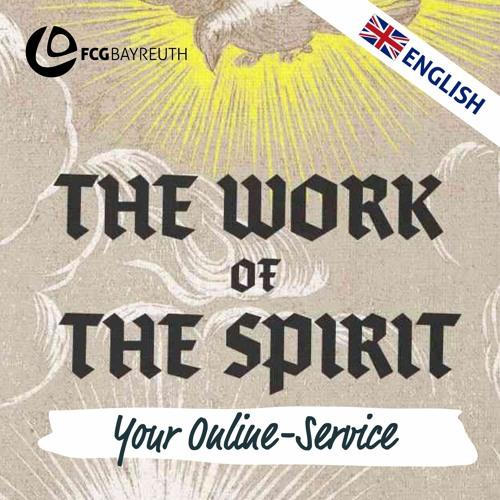 The Work of the Spirit - Born Again   Pastor Kai Flottmann (english)