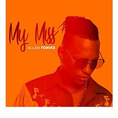 Allan Toniks - My Miss [Afrobitia 2021]