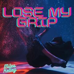 Lose My Grip