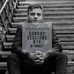 Sunday Sessions #19 w/ Draize