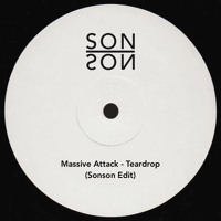 Massive Attack - Teardrop (Sonson Edit)(FREE DOWNLOAD)