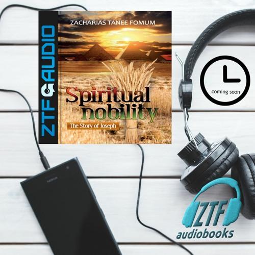 ZTF Audiobook 70: Spiritual Nobility