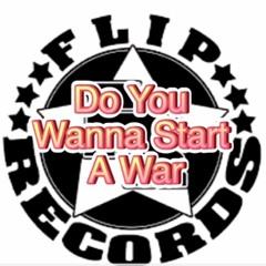 Flip Aka Nith - Do You Wanna Start A War (Prod. By- Flip Records)