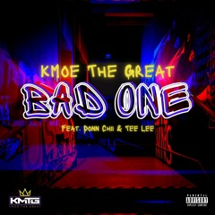 Bad One ft Donn Chii and Tee Lee