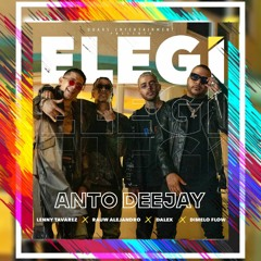 Rauw Alejandro X Dalex X Lenny Tavarez X Dimelo Flow - ELEGÍ (AntoDeejay Edit)