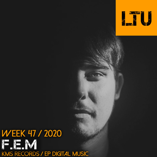 WEEK-47 | 2020 LTU-Podcast - F.E.M