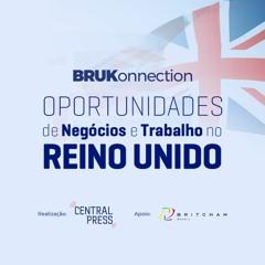 BRUKonnection - Oportunidades de Negócio e Trabalho no Reino Unido