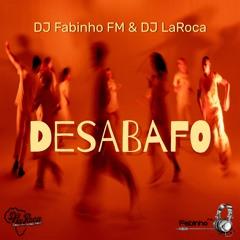 DJ Fabinho FM X Dj LaRoca - Desabafo