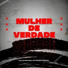 MC KALZIN, MC MORENA - MULHER DE VERDADE - DJ TJ DO MDP