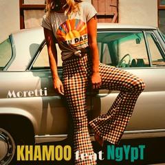 Khamoo Feat. NgYpT - Moretti
