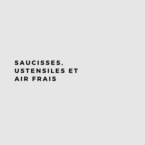 Saucisses, Ustensiles et Air Frais