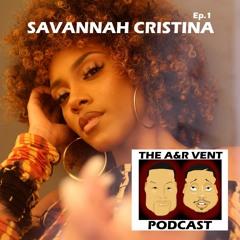 The A&R Vent Podcast Episode 1 Savannah Cristine