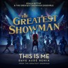This Is Me (Dave Audé Remix (From The Greatest Showman))