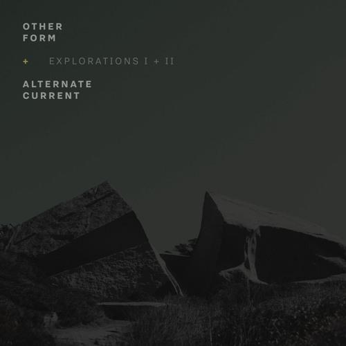 Other Form + Alternate Current - Explorations I + II