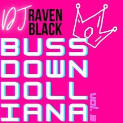 Baddie Mix: BUSSDOWNDOLLIANA VOL. 3 - DJ Raven Black