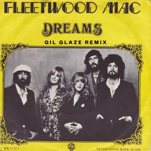 Fleetwood Mac - Dreams (Gil Glaze Remix)