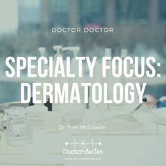 DD #235 - Specialty Focus: Dermatology
