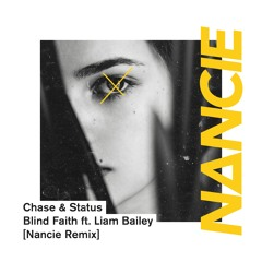 Blind Faith - Chase & Status ft Liam Bailey (Nancie Remix)