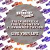 Live Your Life (feat. Shawnee Taylor) (Nyx, Syrinx & Nelio Remix)