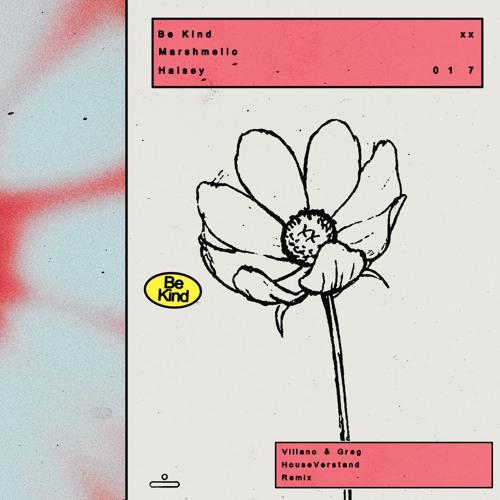 Marshmello & Halsey - Be Kind (Villano & Greg x HouseVerstand Remix)