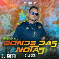 D Lucca - Bonde Das Notas (DJ Gutti)