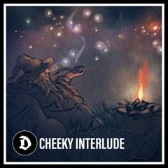 Cheeky Interlude