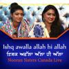 Download Ishq Awalla Allah Hi Allah Nooran Sisters Canada Live Mp3