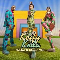 Wegz x Disco Misr - Keify Keda | ويجز و ديسكو مصر - كيفي كده (Official Music Video)