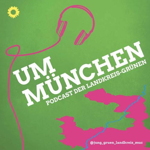 Um München: Podcast der Grünen im Landkreis München