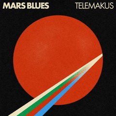 Telemakus - Mars Blues (feat. Chino Corvalán, Ted Taforo & Corydrums)